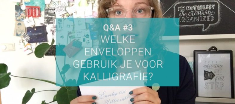 Q&A #3 - Enveloppen kalligraferen